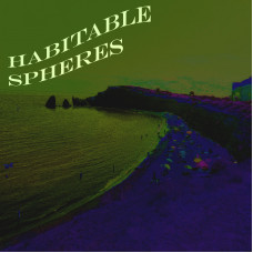 Album - HABITABLE SPHERES - Playliste